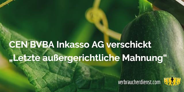 """Titel: CEN BVBA Inkasso AG verschickt """"Letzte außergerichtliche Mahnung"""""""