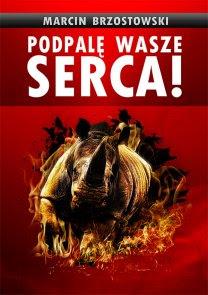 """""""Podpalę wasze serca!"""" Marcina Brzostowskiego już niebawem pod patronatem medialnym """"Subiektywnie o książkach""""!"""
