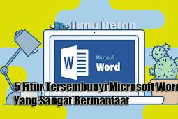 5 Fitur Tersembunyi Microsoft Word 2007 dan 2010 Yang Sangat Bermanfaat