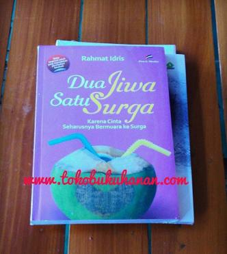 buku dua jiwa satu surga karya Rahmat Idris penerbit Proumedia