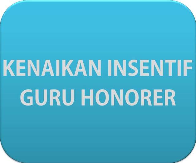 Hasil gambar untuk insentif guru honorer