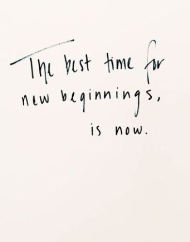 Just forget all your tears and sorrows, a new beginning
