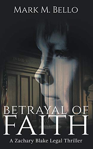 Betrayal of Faith by Mark M. Bello