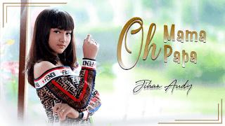 Lirik Lagu Oh Mama Oh Papa - Jihan Audy