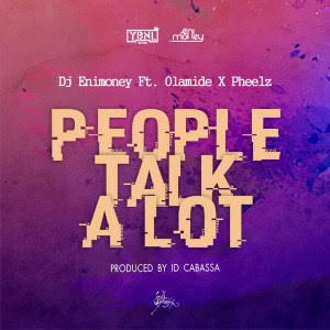 "PHOTO: DJ Enimoney Ft. Olamide x Pheelz- PTA ""People Talk A Lot"""