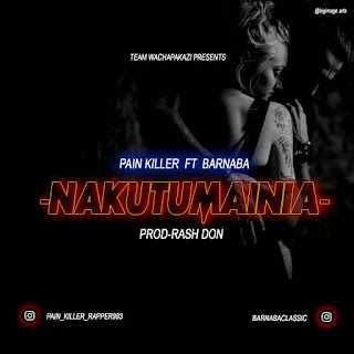 Painkiller Ft Barnaba - Nakutumainia