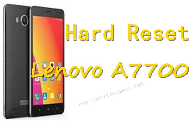 Cara Hard Reset/Format Lenovo A7700 Sampe Tuntas
