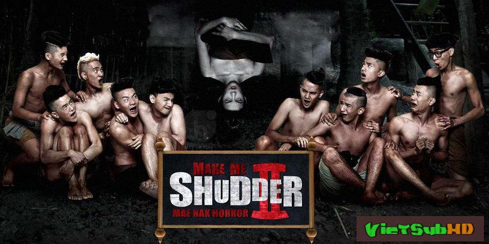 Phim Ma Nữ Tìm Chồng VietSub HD | Make Me Shudder 2: Mae Nak 2014