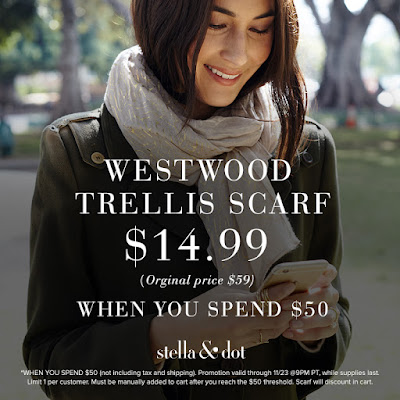 Shop www.stelladot.com/wcfields from 11/17-11/23 and get the Westwood Metallic Trellis Scarf for $14.99 when you spend $50 or more! While supplies last.