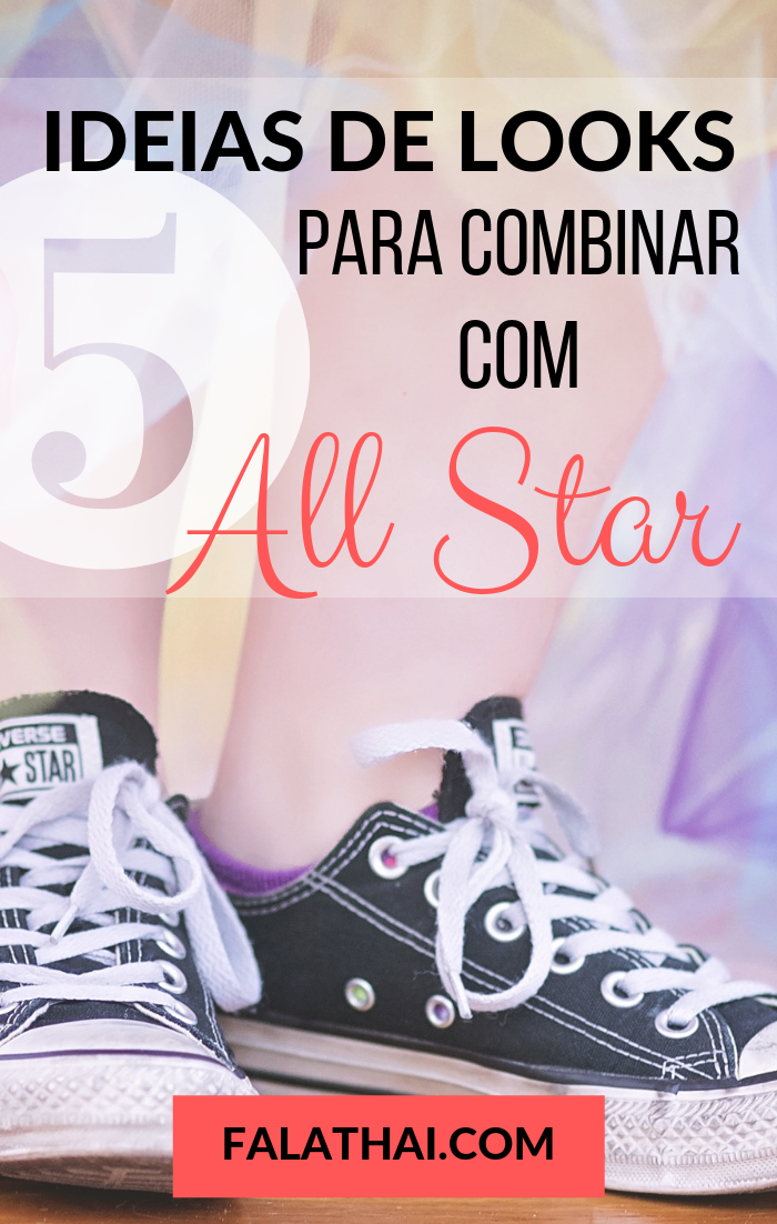 Looks para usar com all star