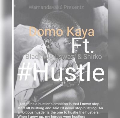 Download Mp3 | Domo Maya ft Black wa Uswazi & Shirko - Hustle