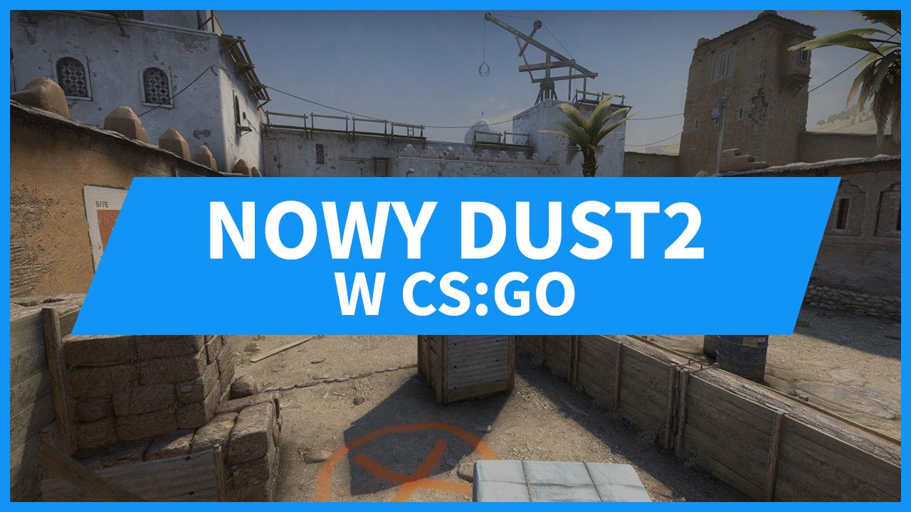 BETA Nowy DUST2 w CS:GO - Jak wygląda? Co się zmieniło?