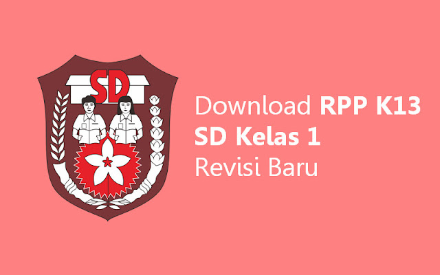 Download RPP K13 SD Kelas 1 Revisi Baru
