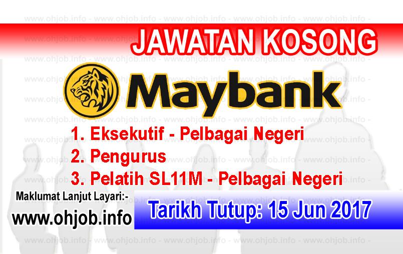 Jawatan Kerja Kosong Maybank - Malayan Banking Berhad logo www.ohjob.info jun 2017