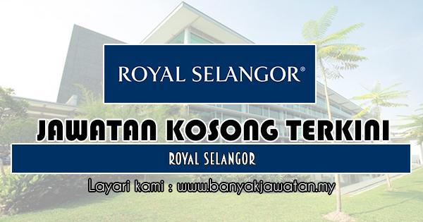 Jawatan Kosong 2018 di Royal Selangor
