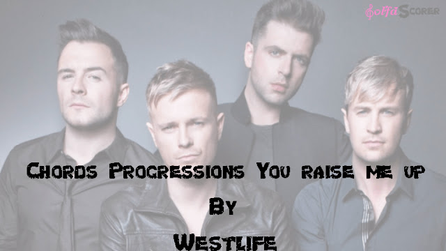 Chords Progressions: You Raise Me Up- Westlife