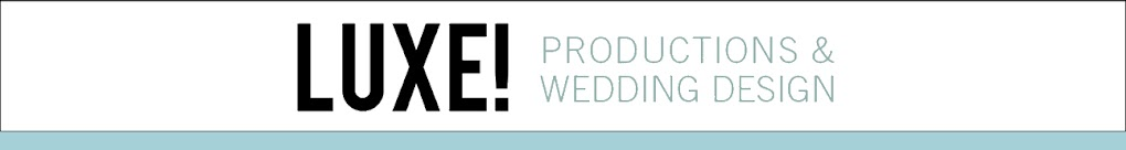 Luxe! Productions and Wedding Design