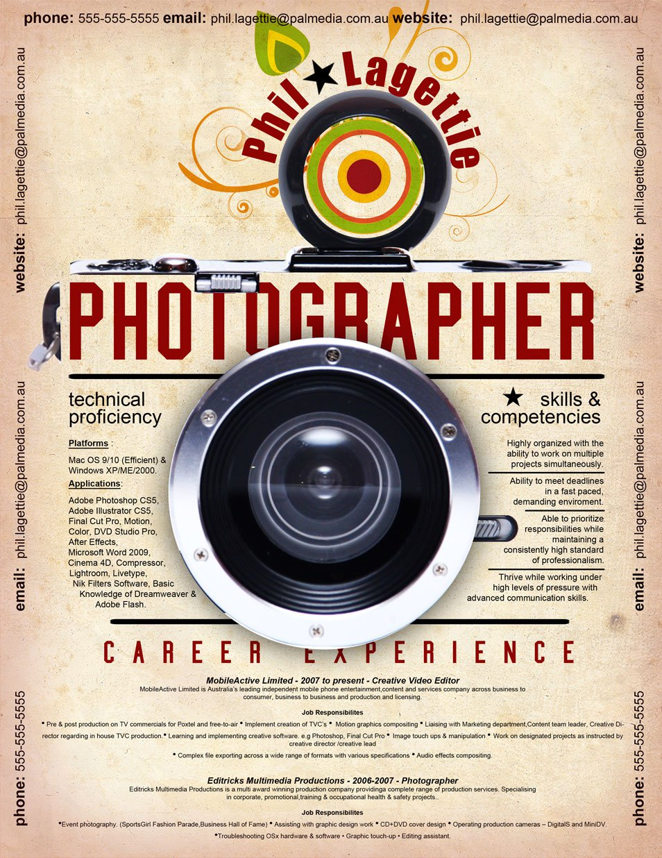 some company needs photographer a professional photographer should be job that will be sleeked by any you should use your ability to get this job - Photographer Resume