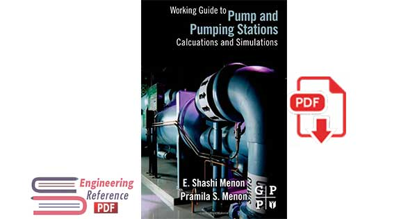Working Guide to Pump and Pumping Stations: Calculations and Simulations pdf free download