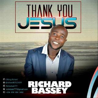 DOWNLOAD LYRICS : Richard Bassey - Thank You Jesus