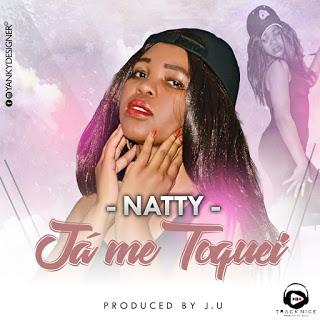 Natty - Ja me Toquei