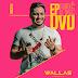 """Wallas Arrais lança """"EP Pré DVD"""". Baixe agora!"""