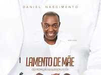 Daniel Nascimento Feat Dj Pedro Xu & Gleison Remix - Lamento de Mãe (AfroPop)[Download]