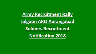 Army Recruitment Rally Jalgaon ARO Aurangabad Soldiers Recruitment Notification 2018