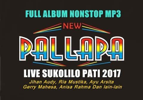 Download Full Album New Pallapa mp3 Nonstop live Sukolilo 2017