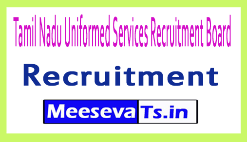 Tamil Nadu Uniformed Services Recruitment Board TNUSRB Recruitment