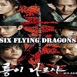 Sinopsis Six Flying Dragons (2015)