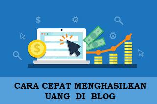 Cara Cepat Mendapat Penghasilan dengan Iklan di Blog