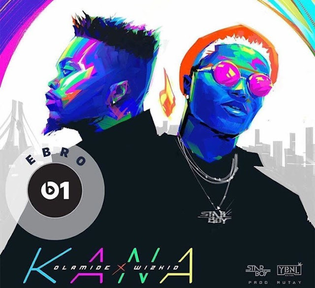 [Music] Olamide x Wizkid – Kana (Prod. Mut4y) | @Olamide_YBNL , @Wizkidayo