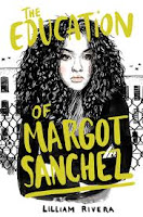 https://www.goodreads.com/book/show/26594801-the-education-of-margot-sanchez?ac=1&from_search=true