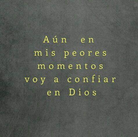 Aún en mis peores momentos voy a confiar en Dios