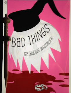 Portada del libro Bad Things, de Katherine Whitmore