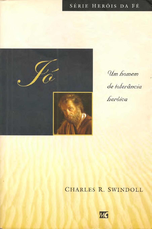 Charles R. Swindoll-Jó:Um Homem De Tolerância Heróica-