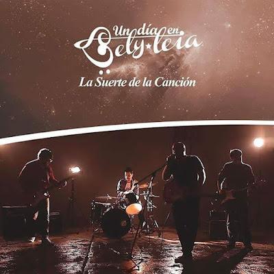 UN DÍA EN BELY LEIA - La Suerte de la Canción (2016)