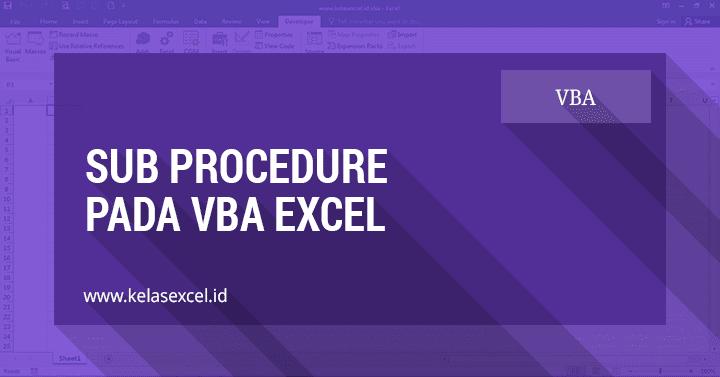 Sub Procedure Pada VBA Excel #06