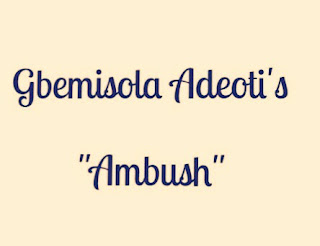 "Gbemisola Adeoti's ""Ambush"" as a Metaphor of Evil"