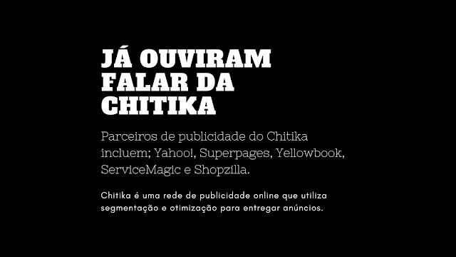Chitika é uma rede de publicidade online que utiliza segmentação e otimização para entregar anúncios.