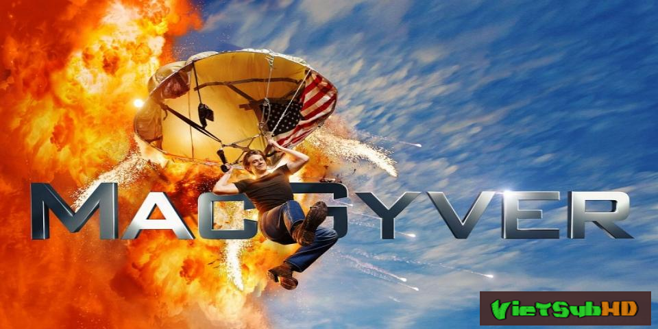 Phim Siêu Đặc Vụ (phần 1) Tập 21 VietSub HD | Macgyver 2016 (season 1) 2016