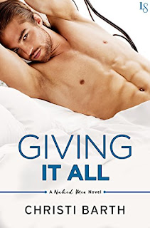 Giving It All: A Naked Men Novel by Christi Barth