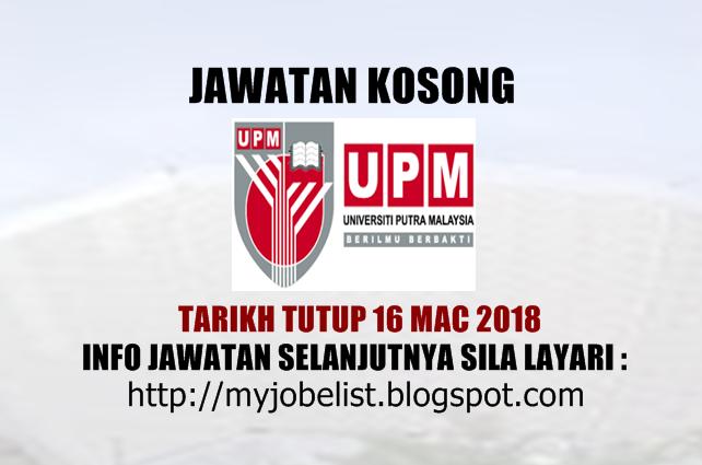 Jawatan Kosong Universiti Putra Malaysia (UPM) Mac 2018