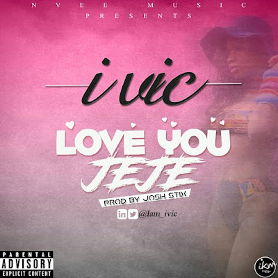 [Music] I Vic – Love You Jeje