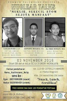 "Nuclear Talks 2016 Palembang: ""Nuklir, Sekecil Atom Sejuta Manfaat"""