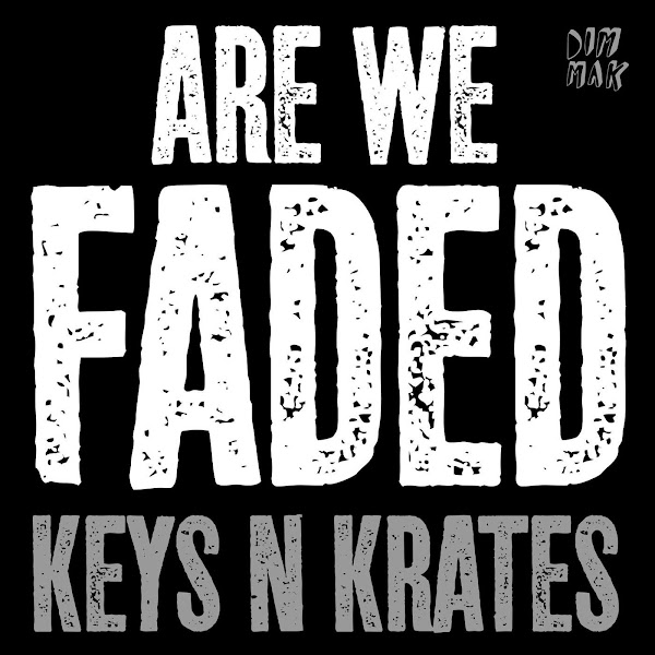 Keys N Krates - Are We Faded - Single Cover