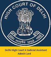 Delhi High Court Jr Judicial Assistant Admit Card