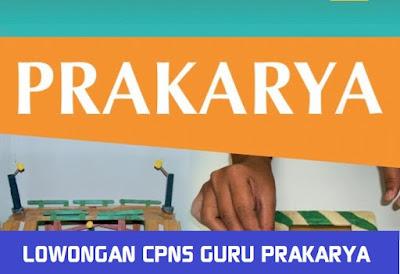 Formasi Lowongan CPNS Guru Prakarya Tahun  TERLENGKAP LOWONGAN CPNS GURU PRAKARYA SE  INDONESIA TAHUN 2018