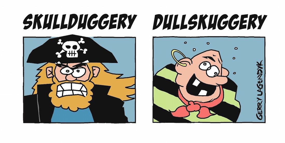 Skull Duggery, Dull Skuggery! A color cartoon about pirates by G Lagendyk
